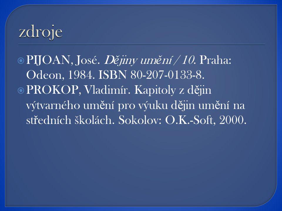  PIJOAN, José. D ě jiny um ě ní / 10. Praha: Odeon, 1984.