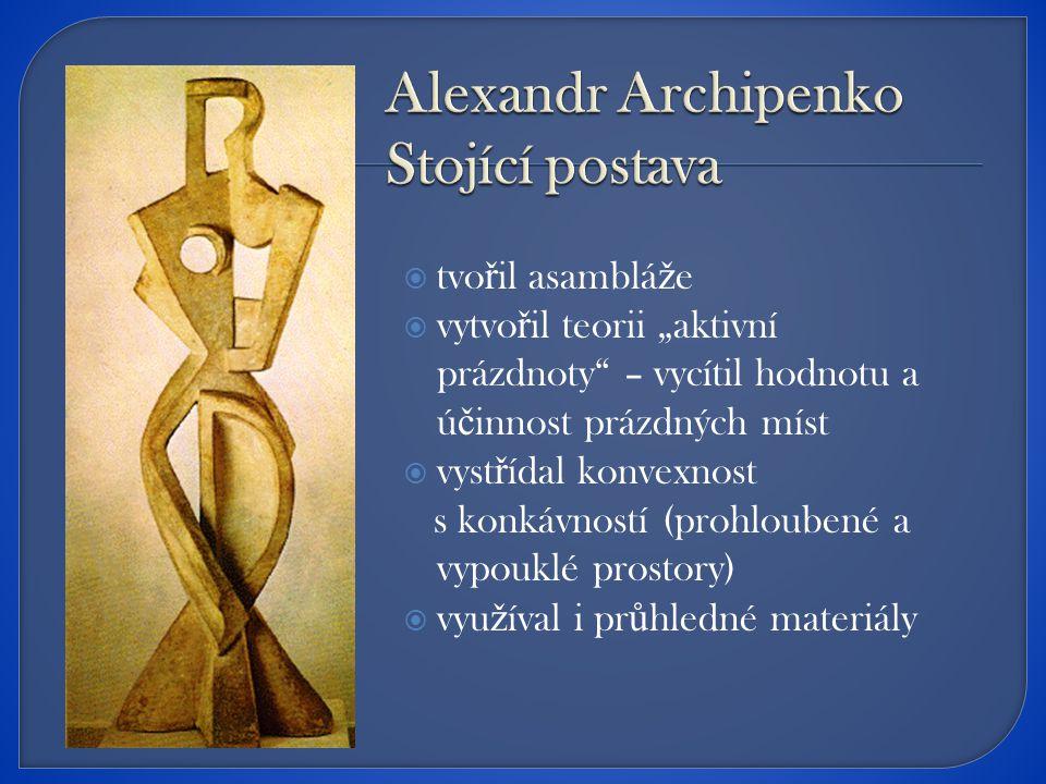  kubismus  postava je redukována na profil a vzájemné p ř ekrývání tvar ů  zajímal se o skulptury primitivních národ ů