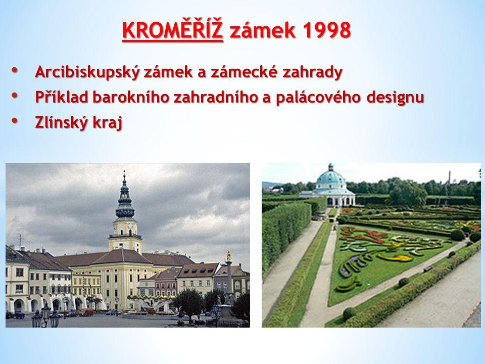 KROMĚŘÍŽ zámek 1998 Arcibiskupský zámek a zámecké zahrady Arcibiskupský zámek a zámecké zahrady Příklad barokního zahradního a palácového designu Přík