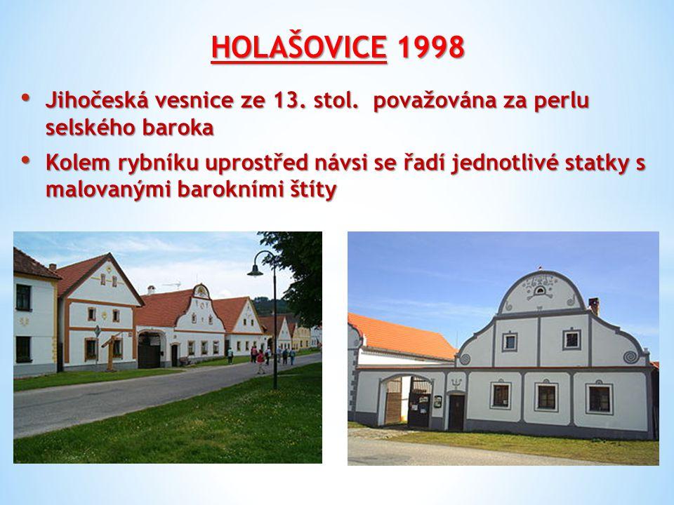 HOLAŠOVICE 1998 Jihočeská vesnice ze 13. stol. považována za perlu selského baroka Jihočeská vesnice ze 13. stol. považována za perlu selského baroka