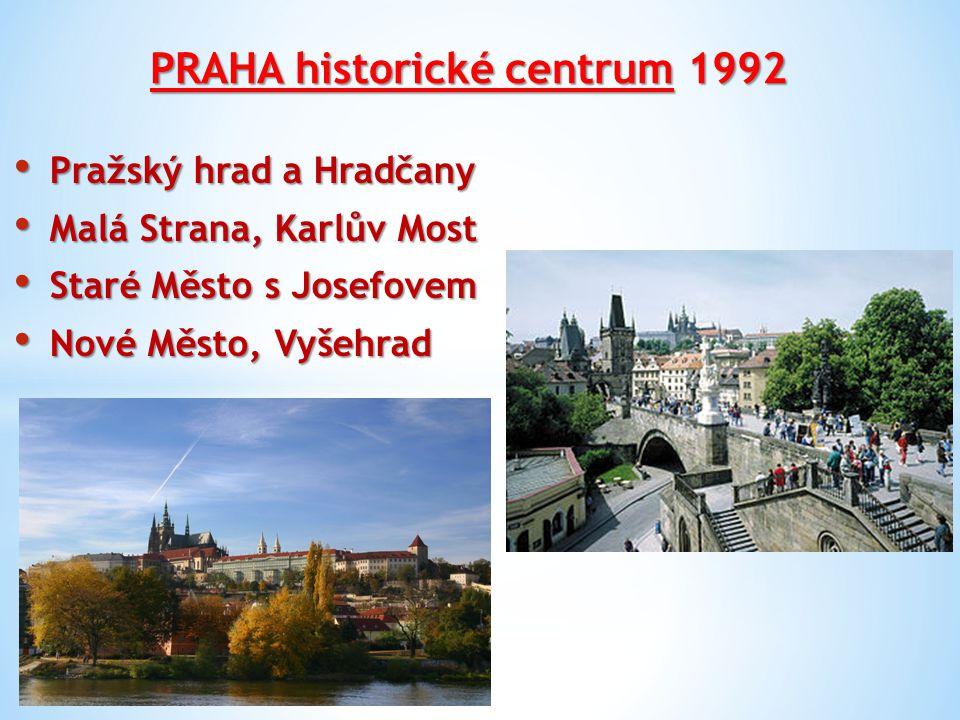 PRAHA historické centrum 1992 Pražský hrad a Hradčany Pražský hrad a Hradčany Malá Strana, Karlův Most Malá Strana, Karlův Most Staré Město s Josefove