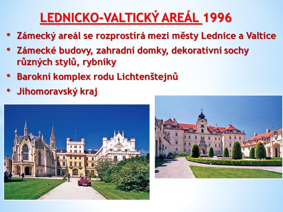 LEDNICKO-VALTICKÝ AREÁL 1996 Zámecký areál se rozprostírá mezi městy Lednice a Valtice Zámecký areál se rozprostírá mezi městy Lednice a Valtice Zámec