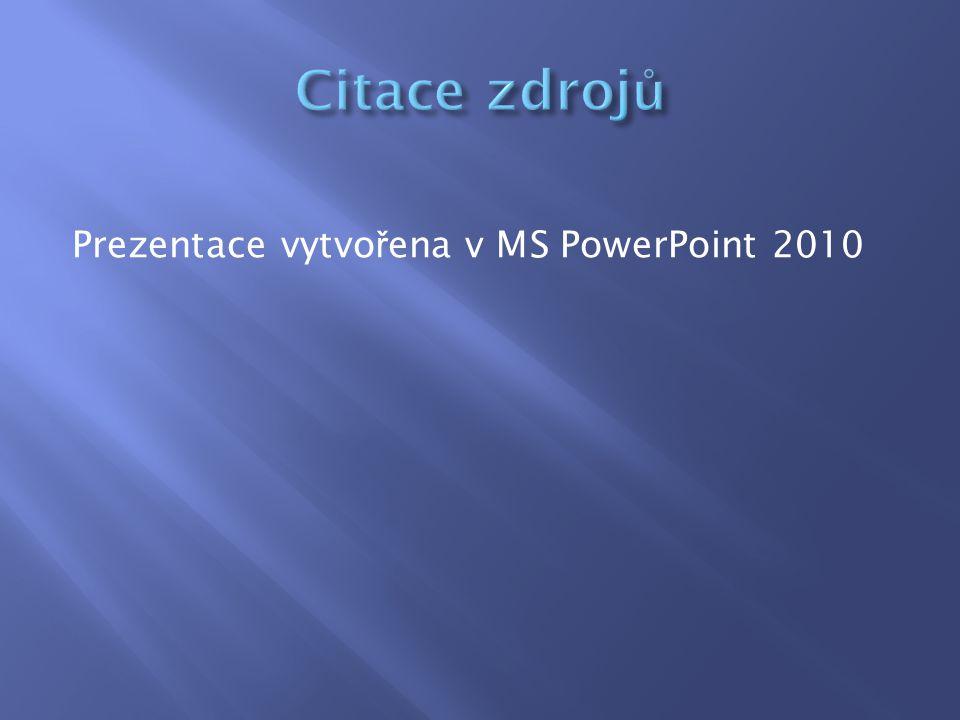 Prezentace vytvo ř ena v MS PowerPoint 2010
