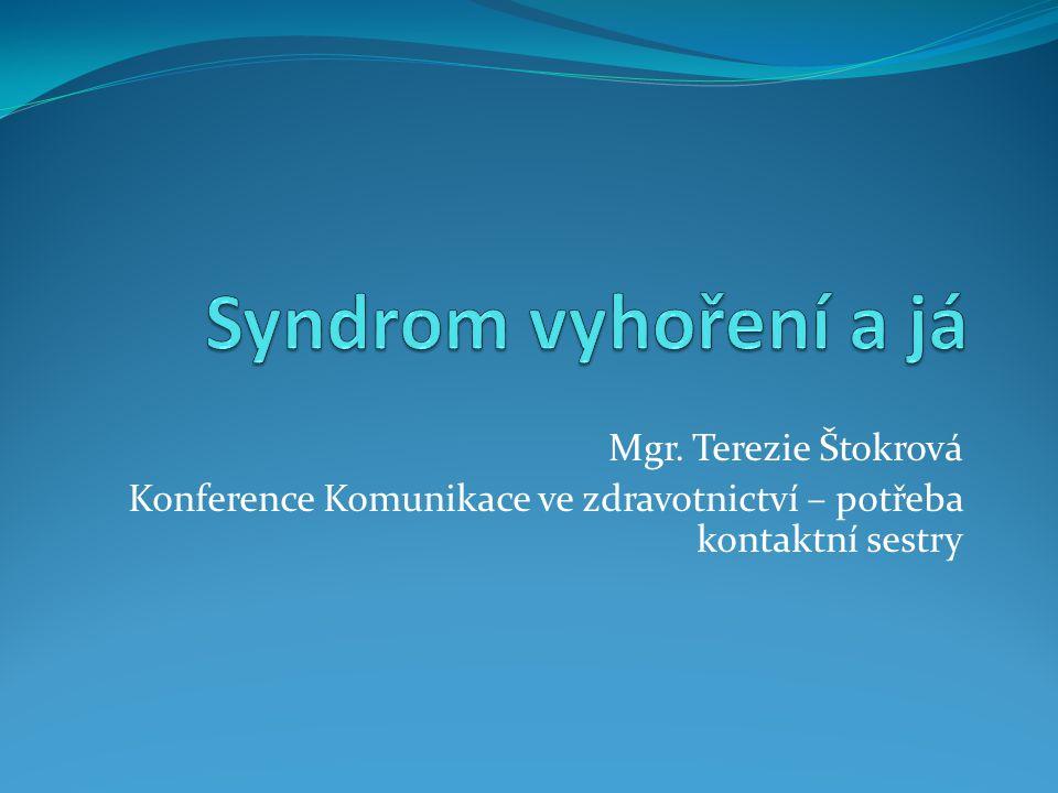 Mgr. Terezie Štokrová Konference Komunikace ve zdravotnictví – potřeba kontaktní sestry