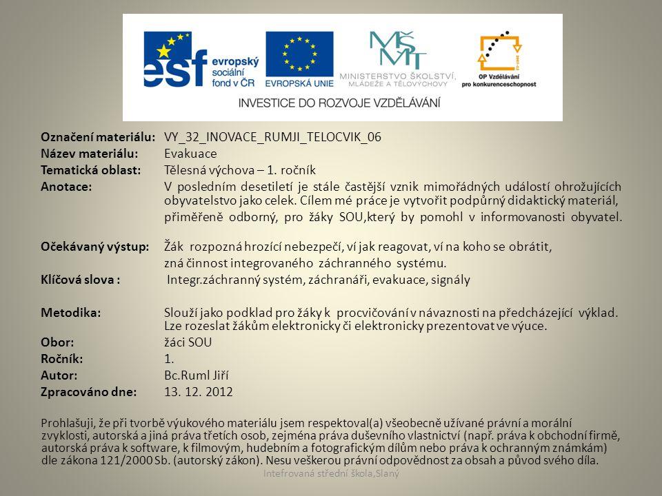 Označení materiálu: VY_32_INOVACE_RUMJI_TELOCVIK_06 Název materiálu:Evakuace Tematická oblast:Tělesná výchova – 1.