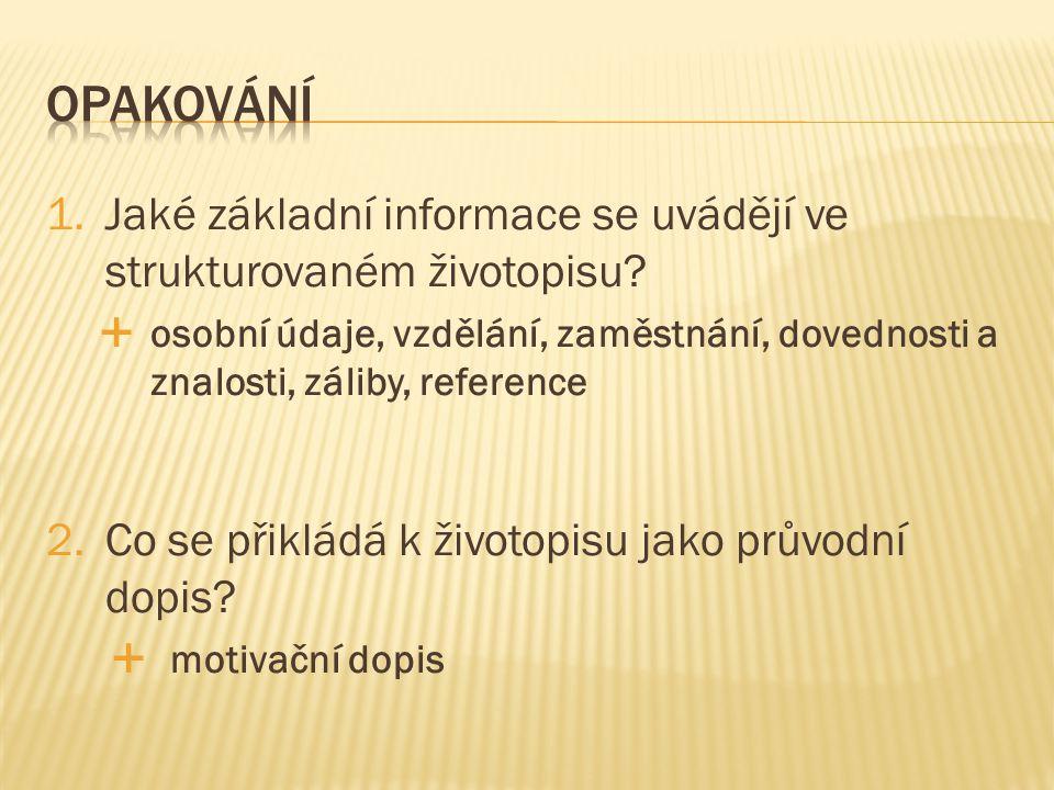1.Jaké základní informace se uvádějí ve strukturovaném životopisu.
