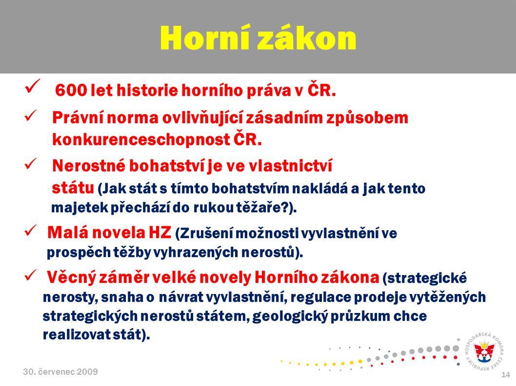 30.červenec 2009 14 600 let historie horního práva v ČR.