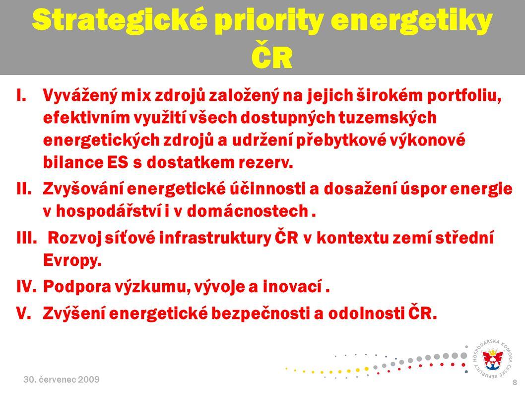30. červenec 2009 8 I.Vyvážený mix zdrojů založený na jejich širokém portfoliu, efektivním využití všech dostupných tuzemských energetických zdrojů a