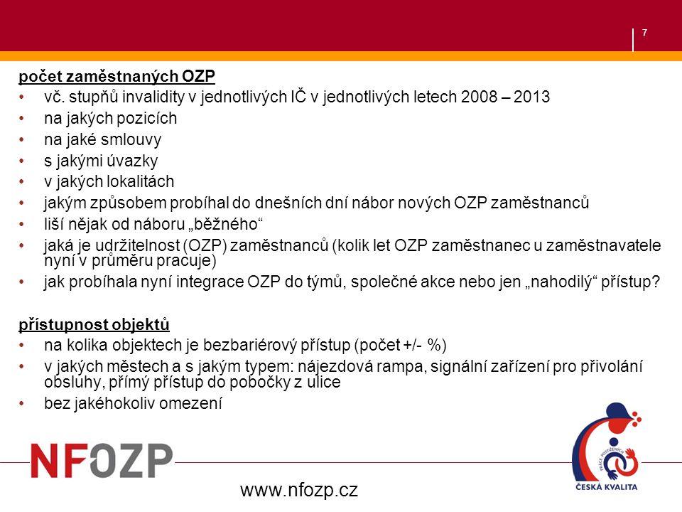 7 počet zaměstnaných OZP vč. stupňů invalidity v jednotlivých IČ v jednotlivých letech 2008 – 2013 na jakých pozicích na jaké smlouvy s jakými úvazky