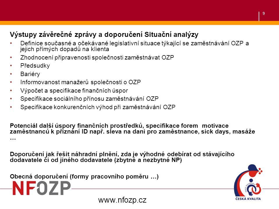 9 Výstupy závěrečné zprávy a doporučení Situační analýzy Definice současné a očekávané legislativní situace týkající se zaměstnávání OZP a jejich přím