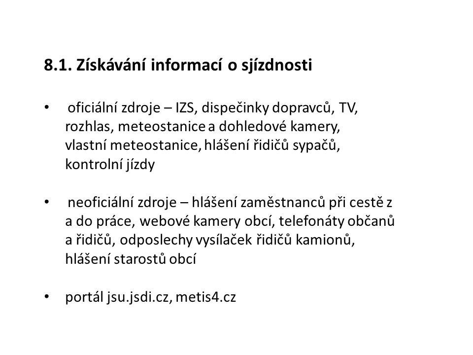 8.1. Získávání informací o sjízdnosti oficiální zdroje – IZS, dispečinky dopravců, TV, rozhlas, meteostanice a dohledové kamery, vlastní meteostanice,