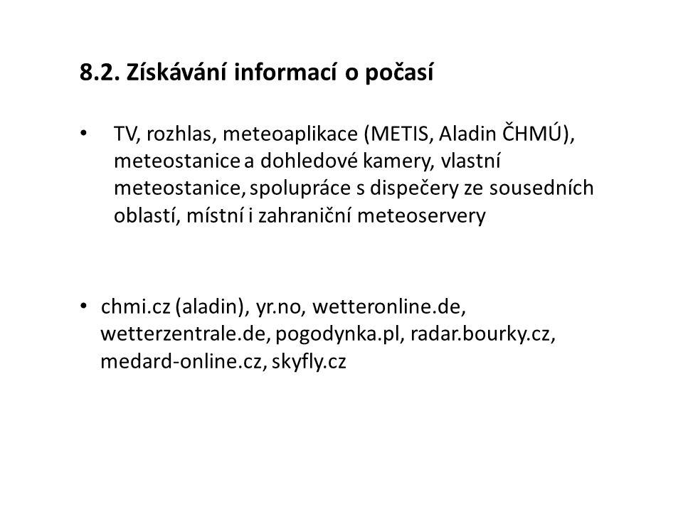 8.2. Získávání informací o počasí TV, rozhlas, meteoaplikace (METIS, Aladin ČHMÚ), meteostanice a dohledové kamery, vlastní meteostanice, spolupráce s