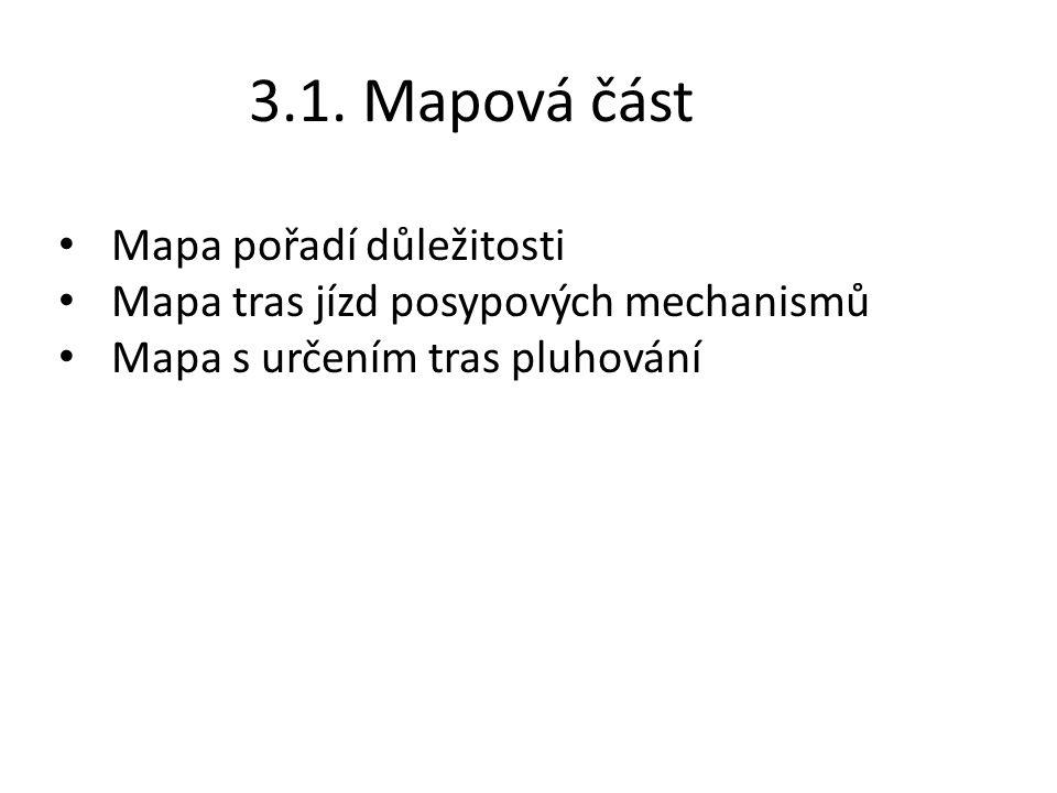 3.1. Mapová část Mapa pořadí důležitosti Mapa tras jízd posypových mechanismů Mapa s určením tras pluhování