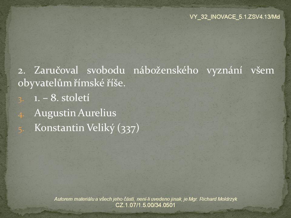 2. Zaručoval svobodu náboženského vyznání všem obyvatelům římské říše.