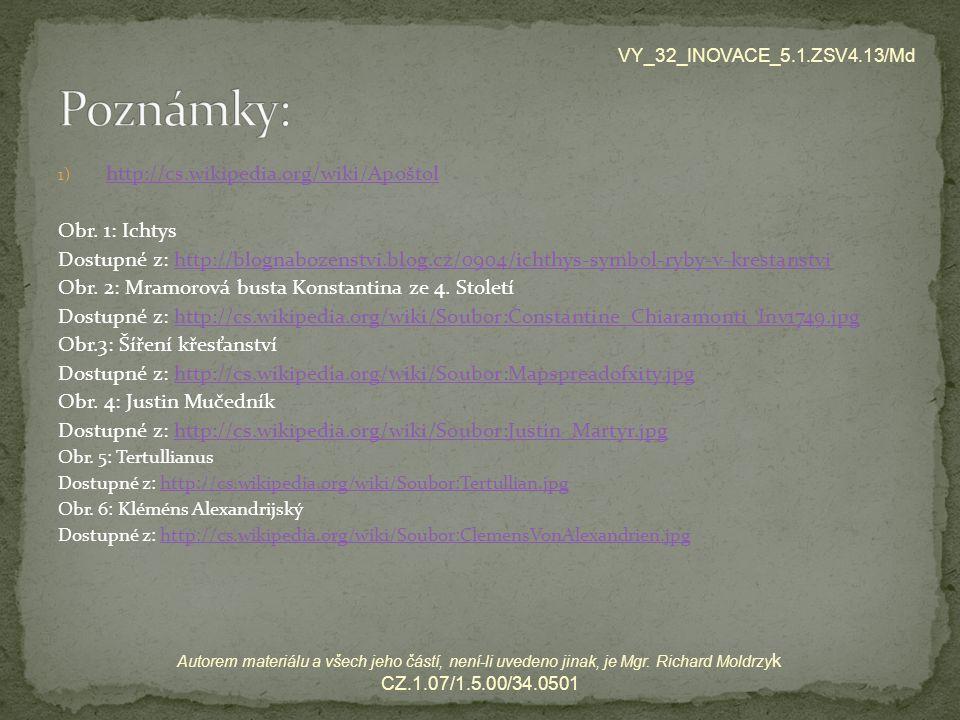 1) http://cs.wikipedia.org/wiki/Apoštol http://cs.wikipedia.org/wiki/Apoštol Obr.