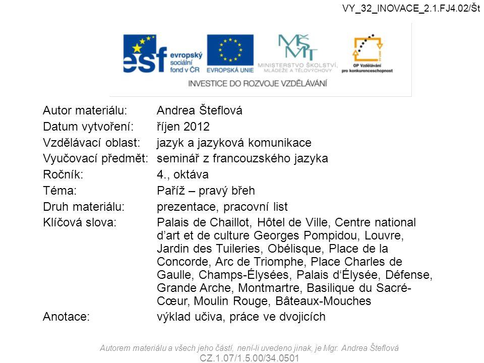 Autor materiálu:Andrea Šteflová Datum vytvoření:říjen 2012 Vzdělávací oblast:jazyk a jazyková komunikace Vyučovací předmět:seminář z francouzského jaz