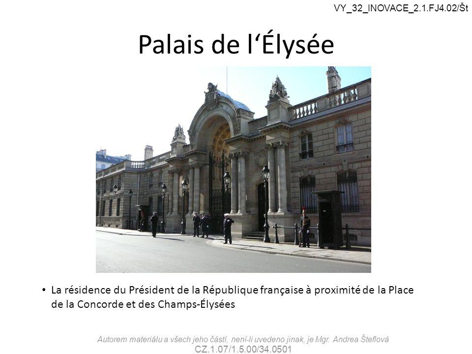 Palais de l'Élysée La résidence du Président de la République française à proximité de la Place de la Concorde et des Champs-Élysées VY_32_INOVACE_2.1