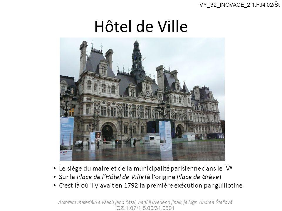 Hôtel de Ville Le siège du maire et de la municipalité parisienne dans le IV e Sur la Place de l'Hôtel de Ville (à l'origine Place de Grève) C'est là
