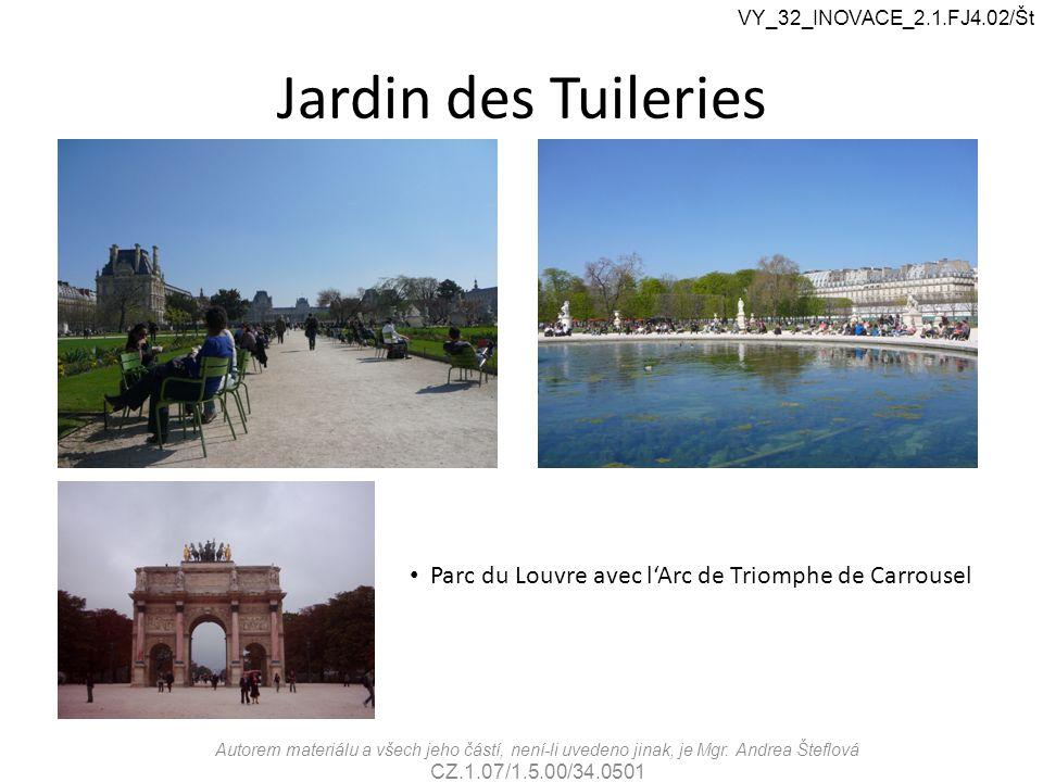 Jardin des Tuileries Parc du Louvre avec l'Arc de Triomphe de Carrousel VY_32_INOVACE_2.1.FJ4.02/Št Autorem materiálu a všech jeho částí, není-li uved