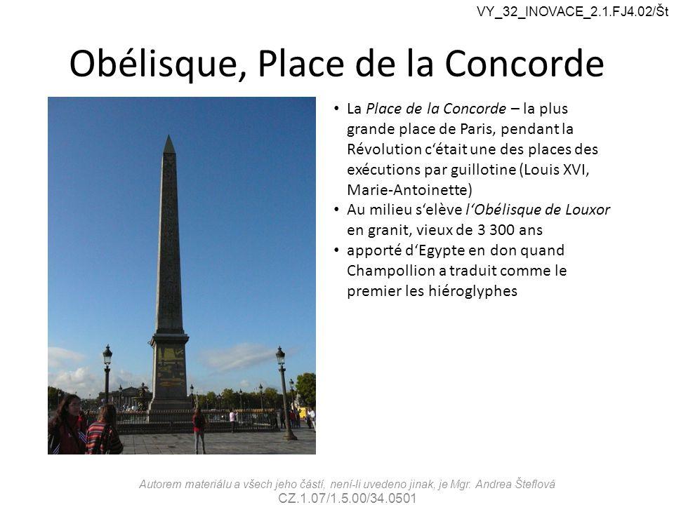 Obélisque, Place de la Concorde La Place de la Concorde – la plus grande place de Paris, pendant la Révolution c'était une des places des exécutions p
