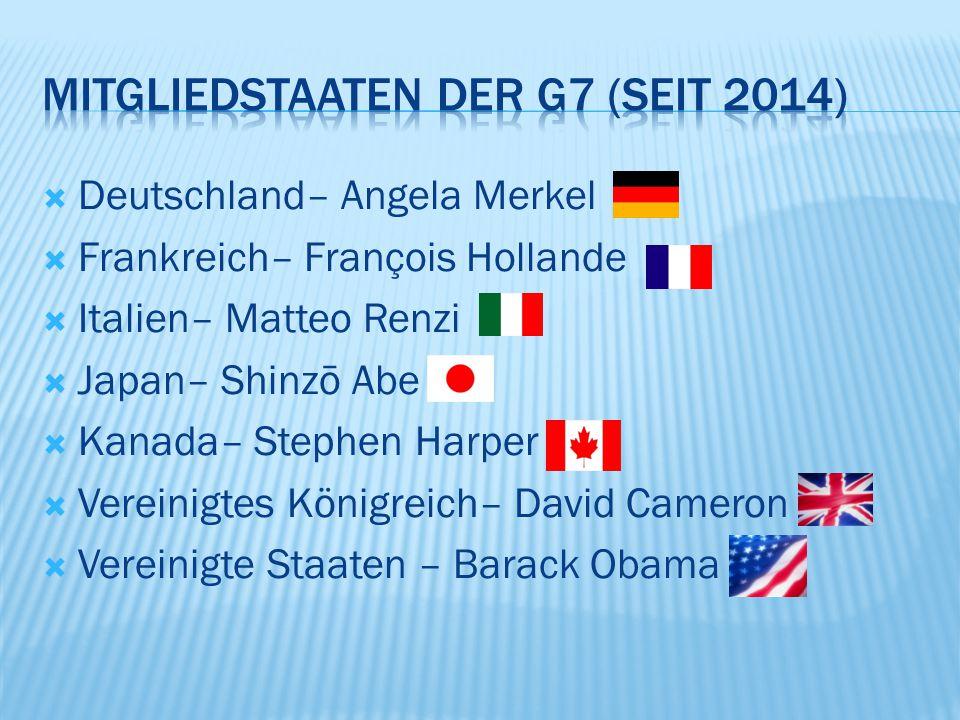  Deutschland– Angela Merkel  Frankreich– François Hollande  Italien– Matteo Renzi  Japan– Shinzō Abe  Kanada– Stephen Harper  Vereinigtes Königreich– David Cameron  Vereinigte Staaten – Barack Obama