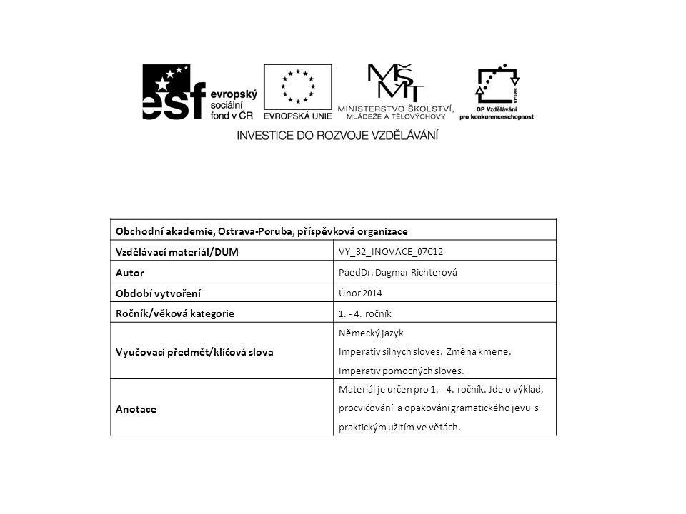 Obchodní akademie, Ostrava-Poruba, příspěvková organizace Vzdělávací materiál/DUM VY_32_INOVACE_07C12 Autor PaedDr.