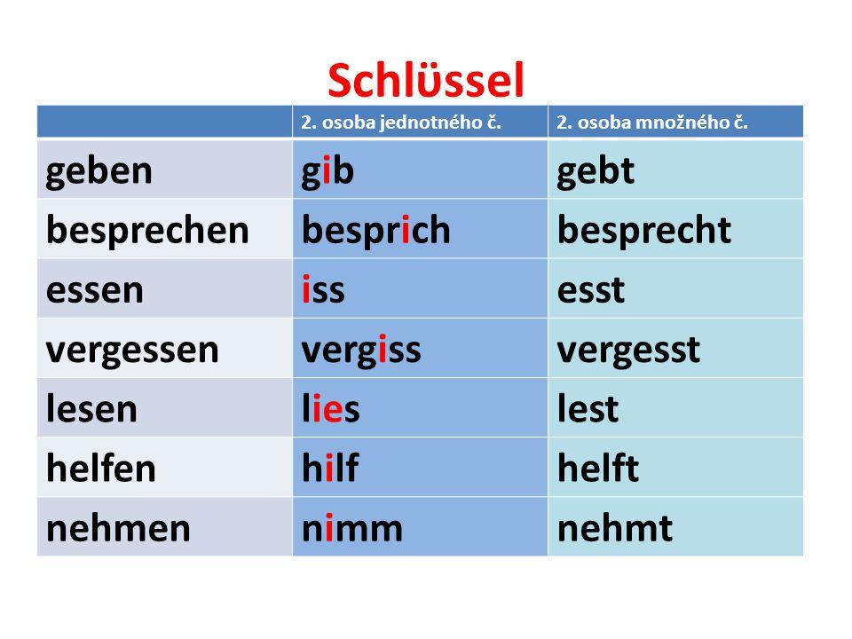 Schlϋssel 2. osoba jednotného č.2. osoba množného č.