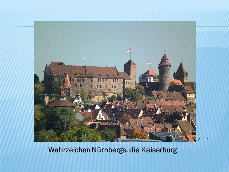 Obr. 2 Wahrzeichen Nürnbergs, die Kaiserburg