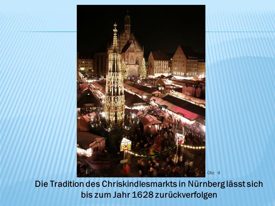 Obr. 4 Die Tradition des Chriskindlesmarkts in Nürnberg lässt sich bis zum Jahr 1628 zurückverfolgen