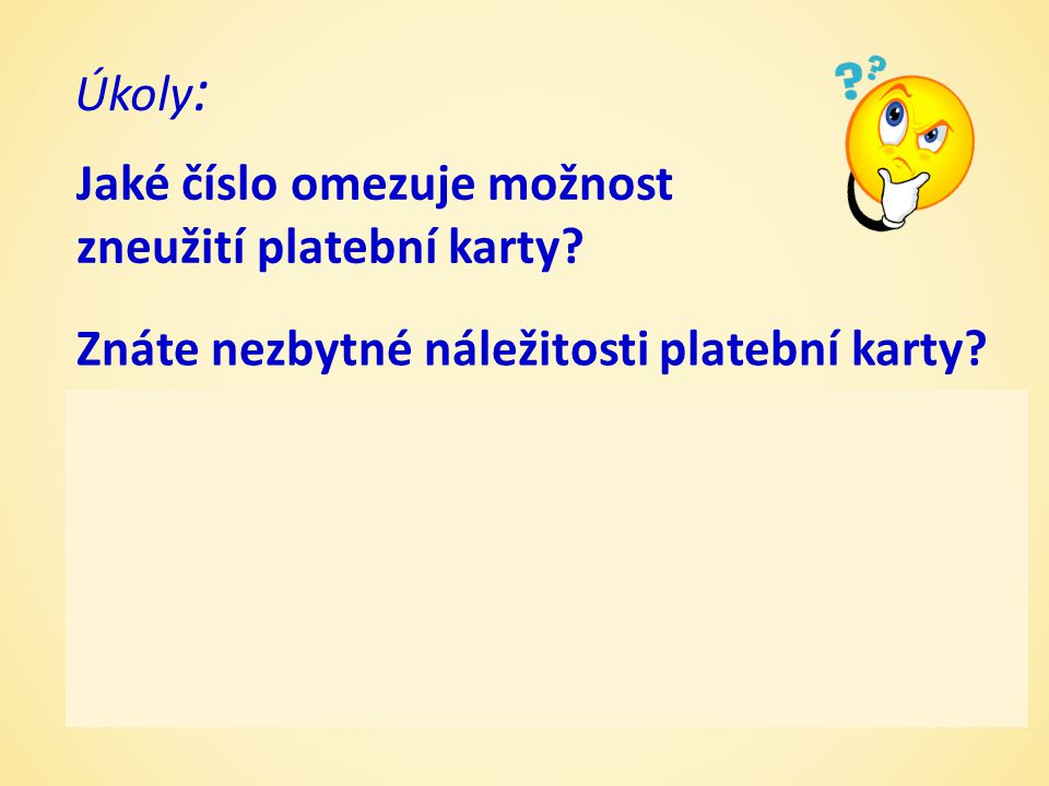 Úkoly : PIN – personal identification number (12-14 čísel).