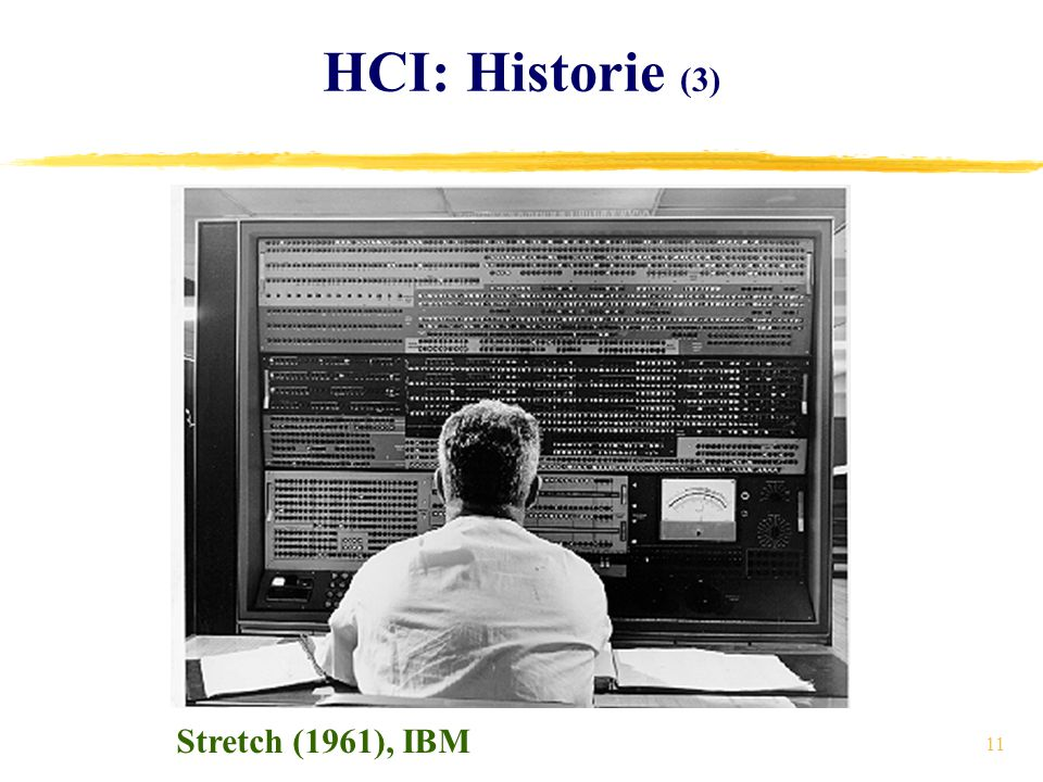 11 HCI: Historie (3) Stretch (1961), IBM