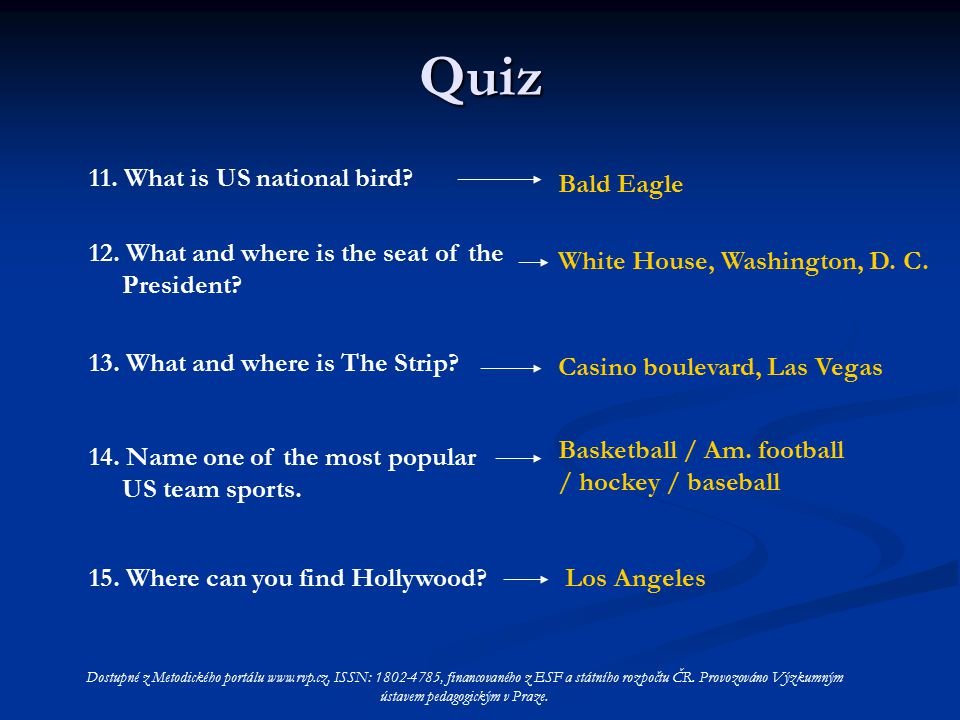 11. What is US national bird. 12. What and where is the seat of the President.