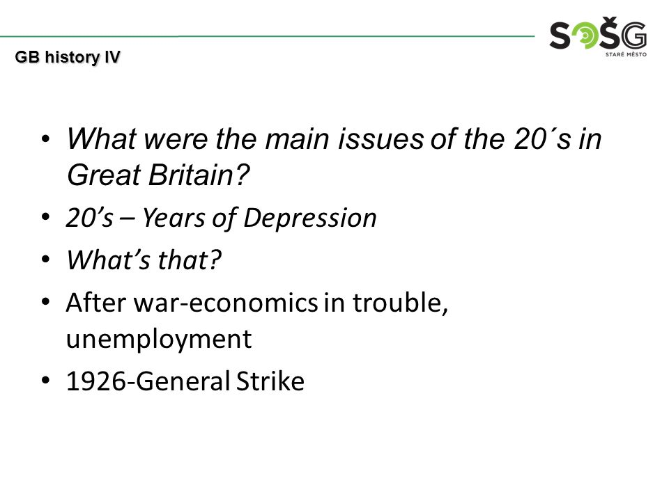 What were the main issues of the 20´s in Great Britain.