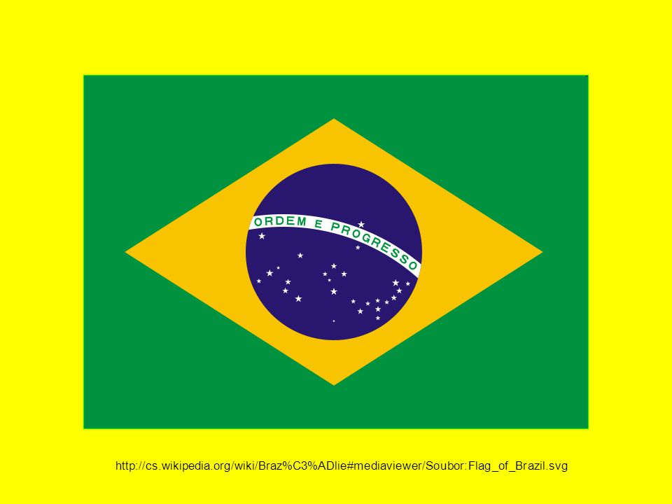 http://cs.wikipedia.org/wiki/Braz%C3%ADlie#mediaviewer/Soubor:Flag_of_Brazil.svg