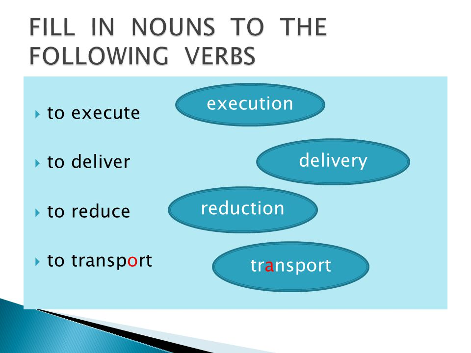  to execute  to deliver  to reduce  to transport execution delivery reduction transport