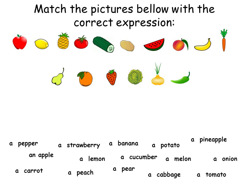Match the pictures bellow with the correct expression: a pepper a strawberry a banana a pear a carrot a pineapple a melona lemon a tomato a potato a cabbage a peach an apple a onion a cucumber