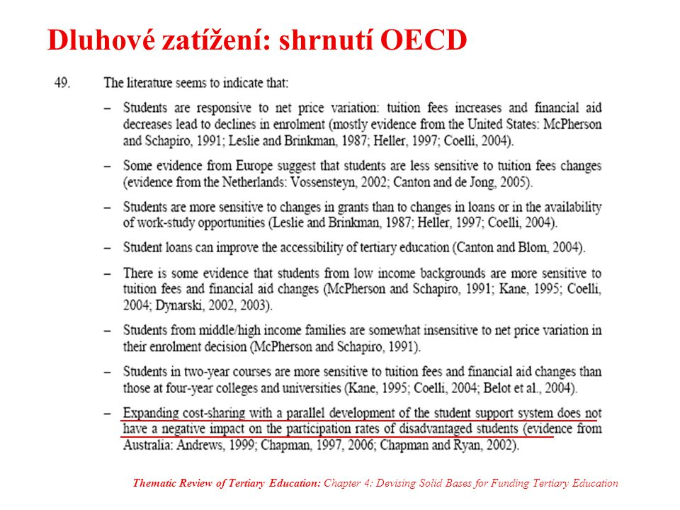 Dluhové zatížení: shrnutí OECD Thematic Review of Tertiary Education: Chapter 4: Devising Solid Bases for Funding Tertiary Education