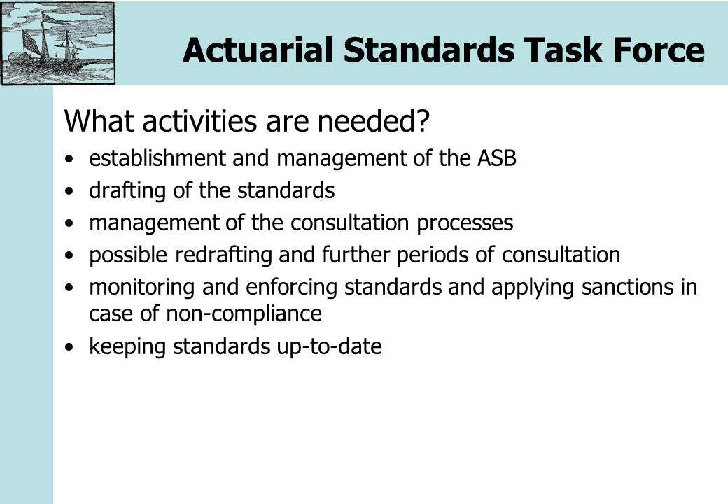 Actuarial Standards Task Force What activities are needed.