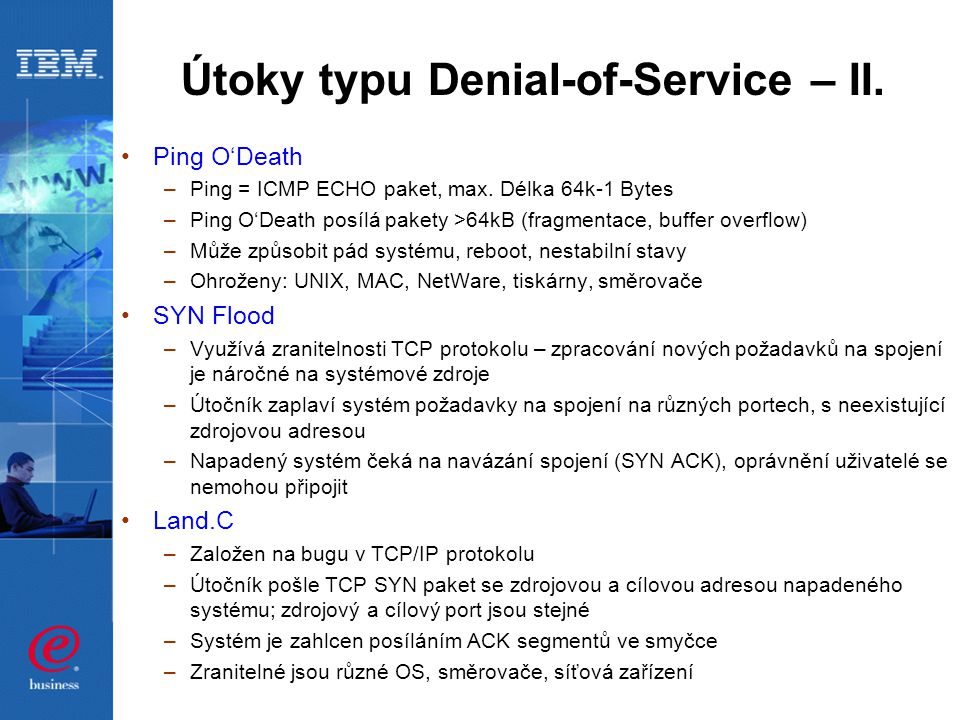 Útoky typu Denial-of-Service – II. Ping O'Death –Ping = ICMP ECHO paket, max.