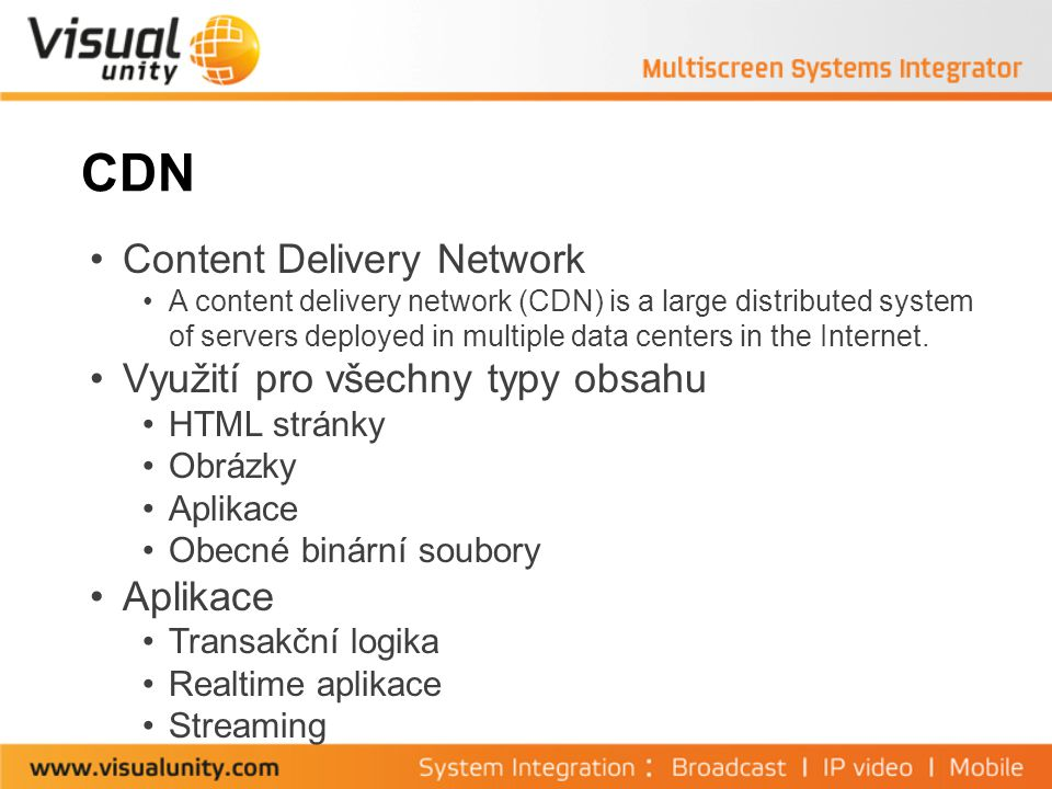 CDN Content Delivery Network A content delivery network (CDN) is a large distributed system of servers deployed in multiple data centers in the Internet.