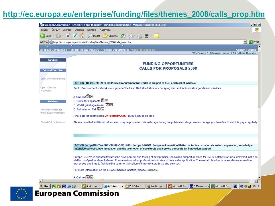 http://ec.europa.eu/enterprise/funding/files/themes_2008/calls_prop.htm
