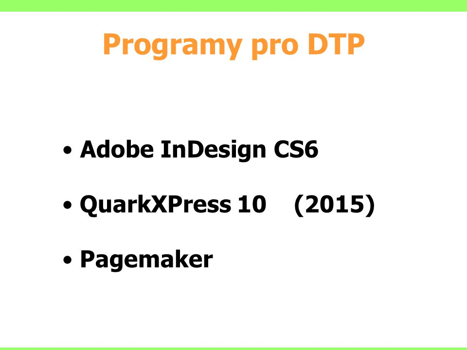 Programy pro DTP Adobe InDesign CS6 QuarkXPress 10 (2015) Pagemaker