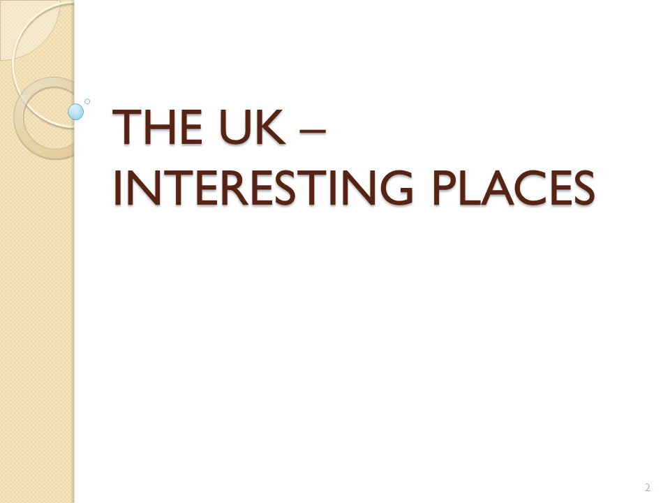 THE UK – INTERESTING PLACES 2