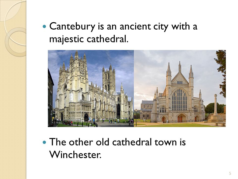 Cantebury is an ancient city with a majestic cathedral.