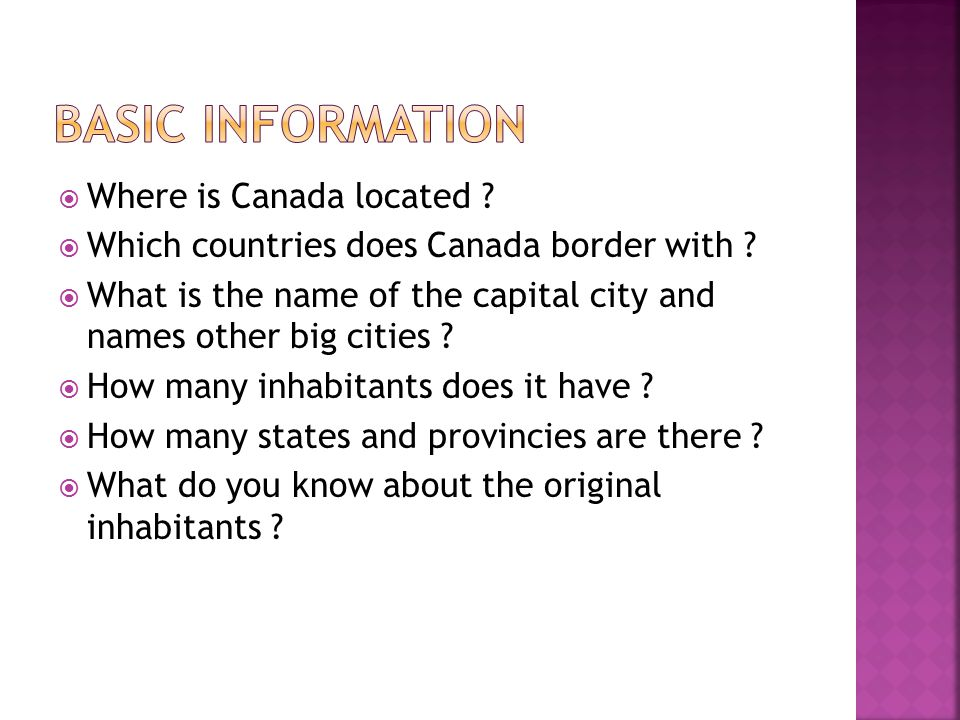  Where is Canada located .  Which countries does Canada border with .