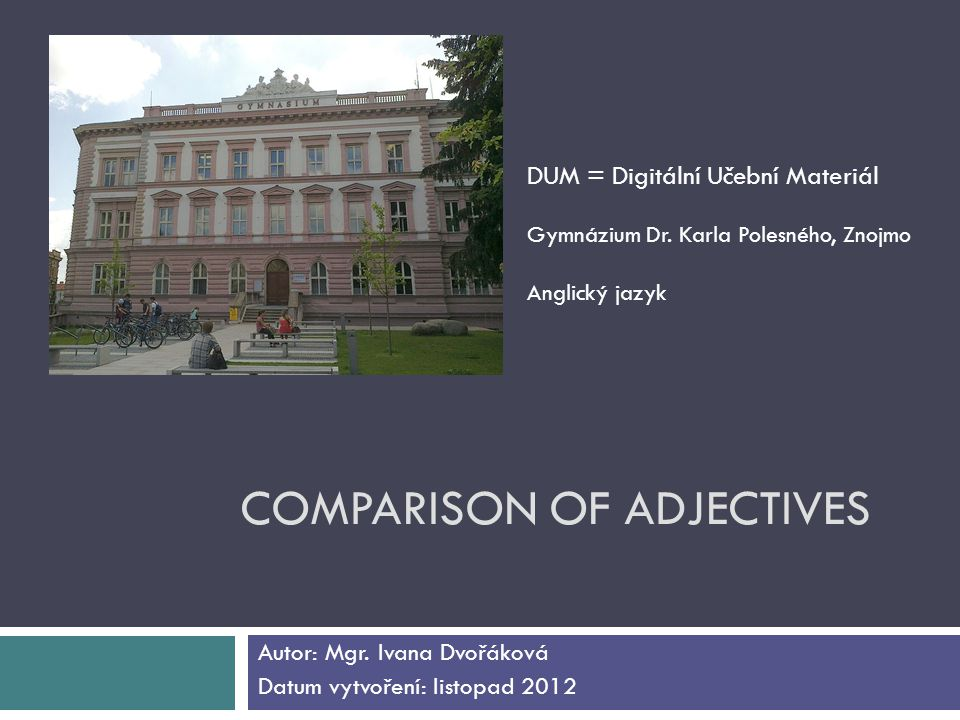 COMPARISON OF ADJECTIVES Autor: Mgr.
