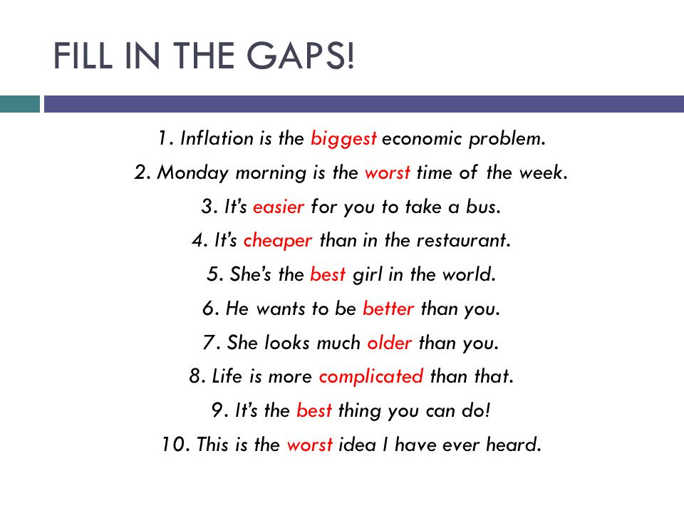 FILL IN THE GAPS. 1. Inflation is the biggest economic problem.