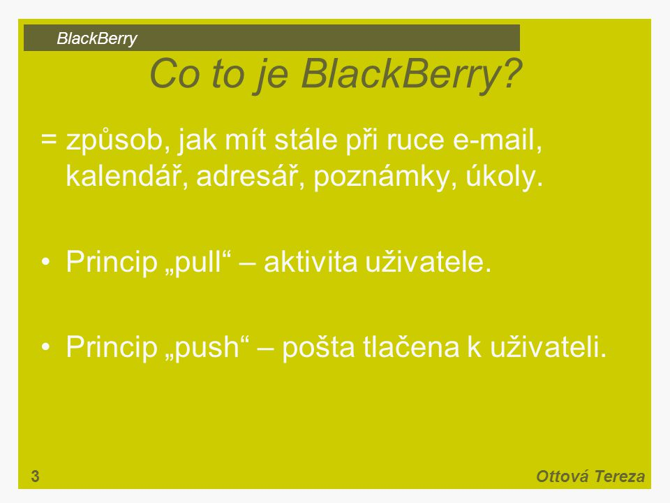 BlackBerry 3Ottová Tereza Co to je BlackBerry.