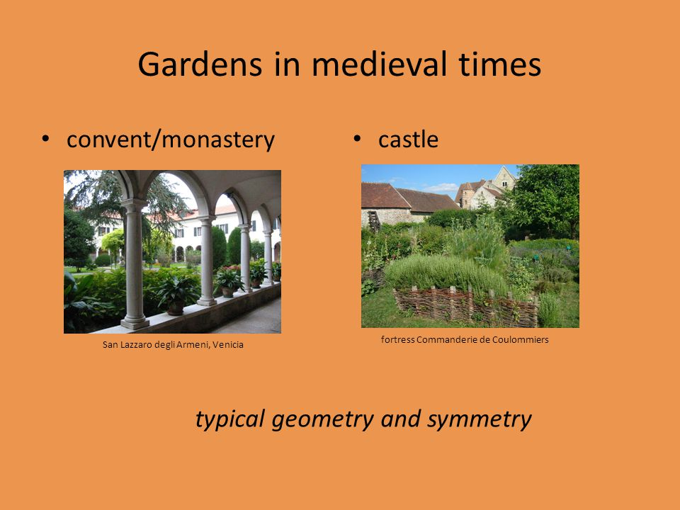Gardens in medieval times convent/monastery castle fortress Commanderie de CoulommiersSan Lazzaro degli Armeni, Venicia typical geometry and symmetry
