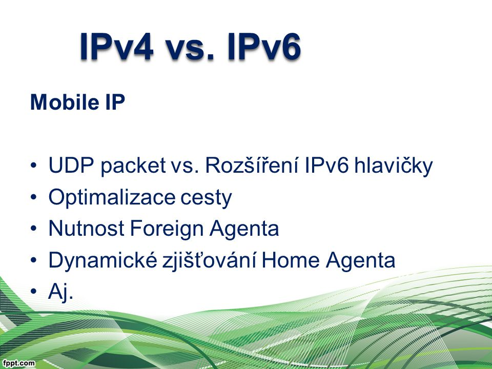 IPv4 vs. IPv6 Mobile IP UDP packet vs.